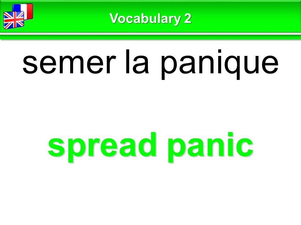 spread panic semer la panique Vocabulary 2