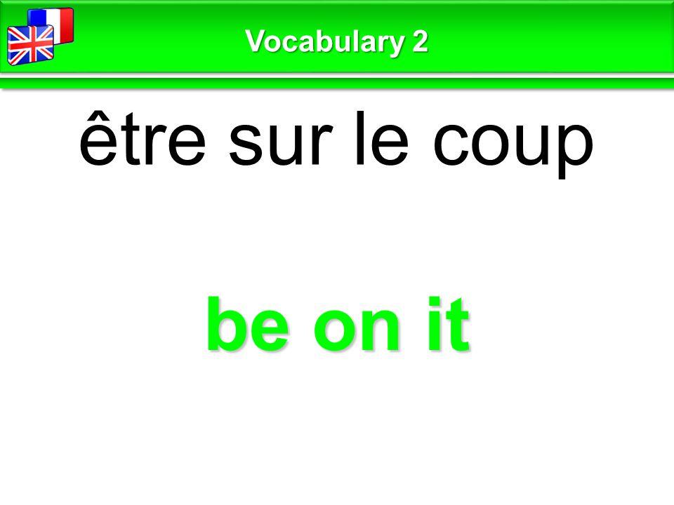 be involved être impliqué Vocabulary 2