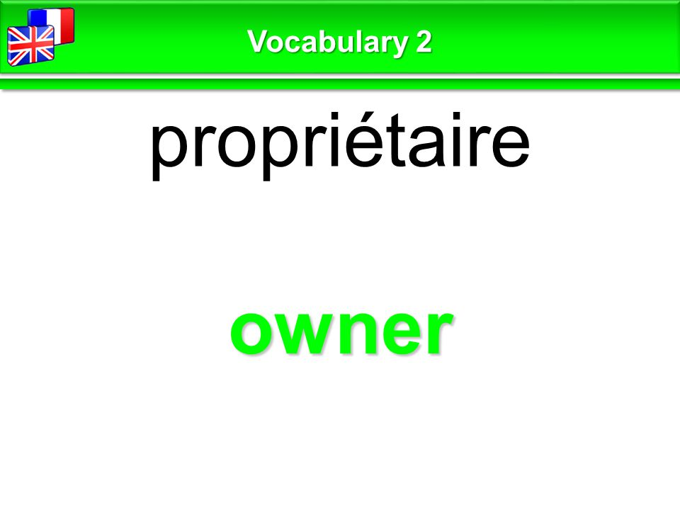 owner propriétaire Vocabulary 2