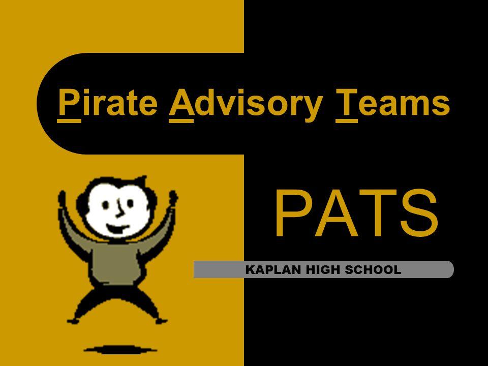Pirate Advisory Teams PATS KAPLAN HIGH SCHOOL