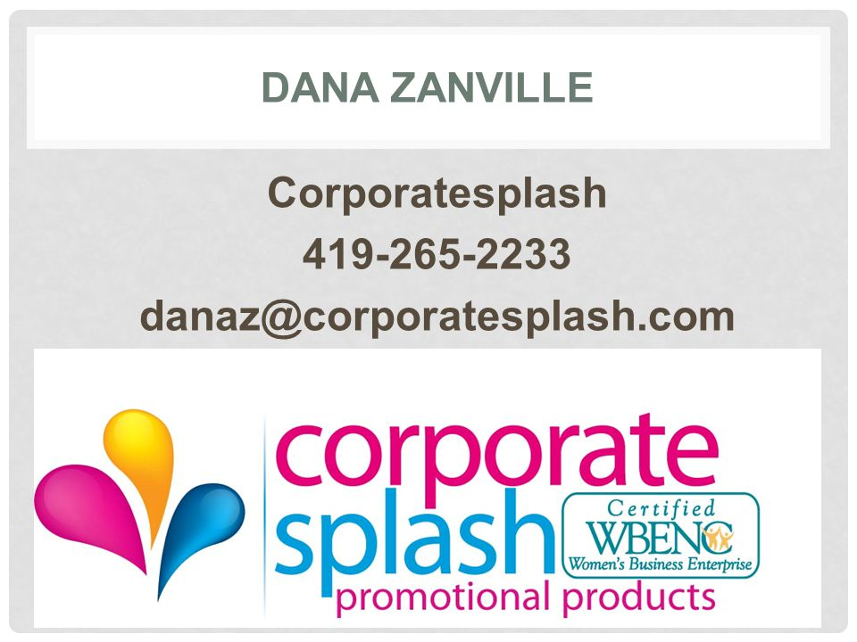 DANA ZANVILLE Corporatesplash 419-265-2233 danaz@corporatesplash.com