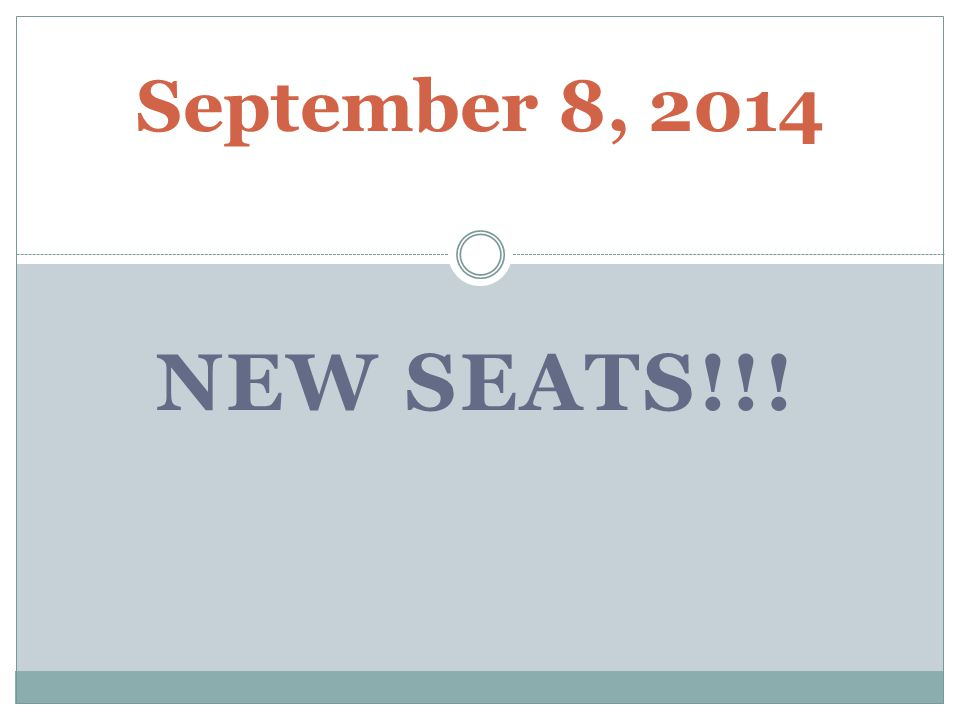 September 8, 2014 NEW SEATS!!!