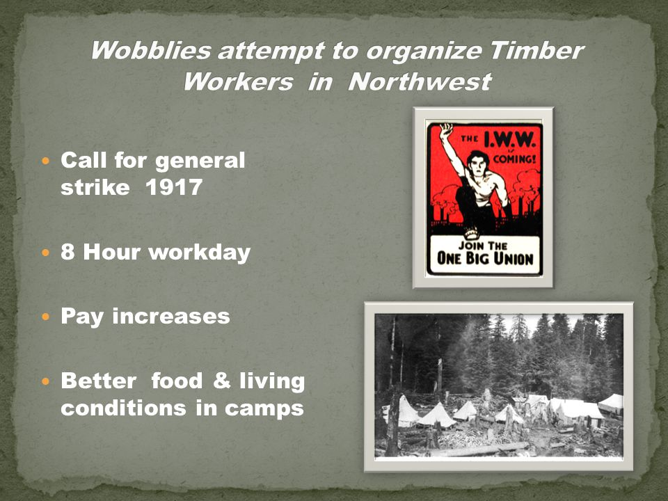 Call for general strike 1917 8 Hour workday Pay increases Better food & living conditions in camps