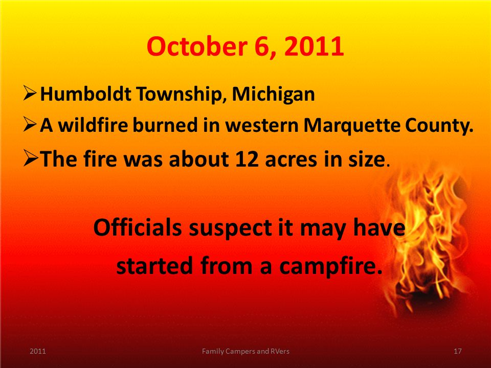 October 6, 2011  Humboldt Township, Michigan  A wildfire burned in western Marquette County.