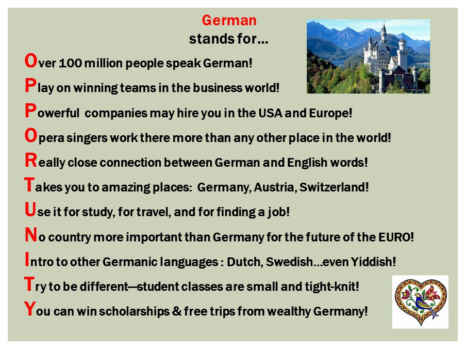 German stands for… O ver 100 million people speak German.