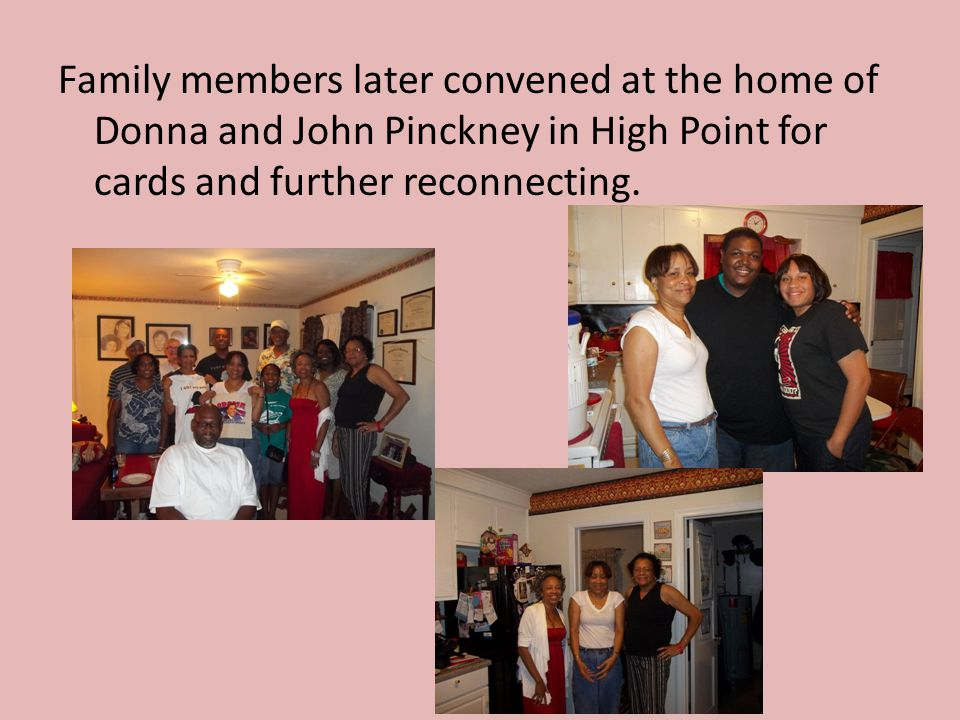 Family members later convened at the home of Donna and John Pinckney in High Point for cards and further reconnecting.