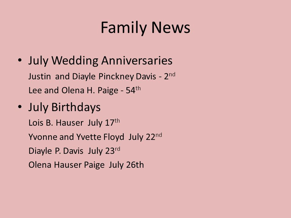 Family News July Wedding Anniversaries Justin and Diayle Pinckney Davis - 2 nd Lee and Olena H.