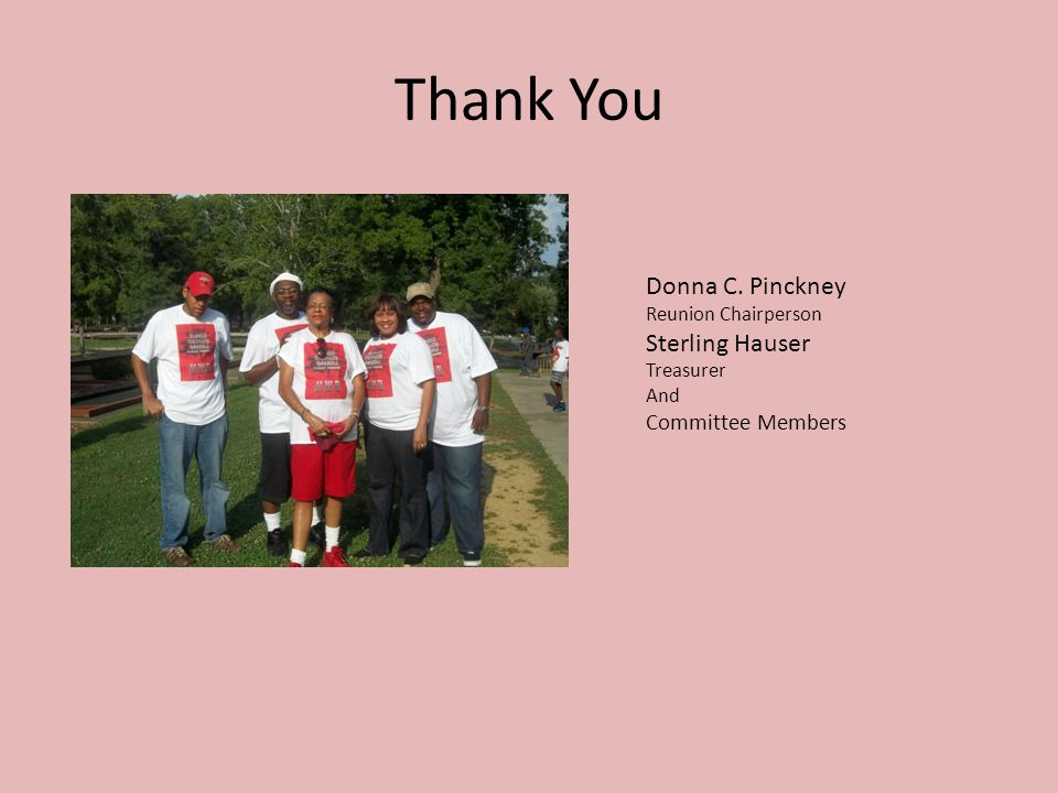 Thank You Donna C. Pinckney Reunion Chairperson Sterling Hauser Treasurer And Committee Members