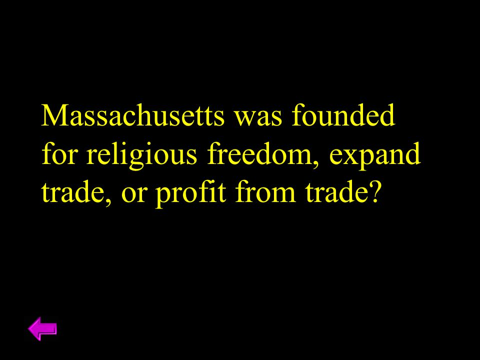 Massachusetts was founded for religious freedom, expand trade, or profit from trade?