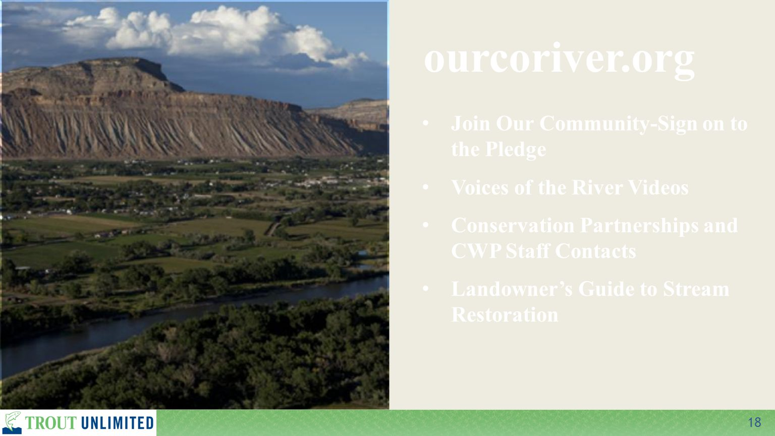 18 ourcoriver.org Join Our Community-Sign on to the Pledge Voices of the River Videos Conservation Partnerships and CWP Staff Contacts Landowner's Guide to Stream Restoration