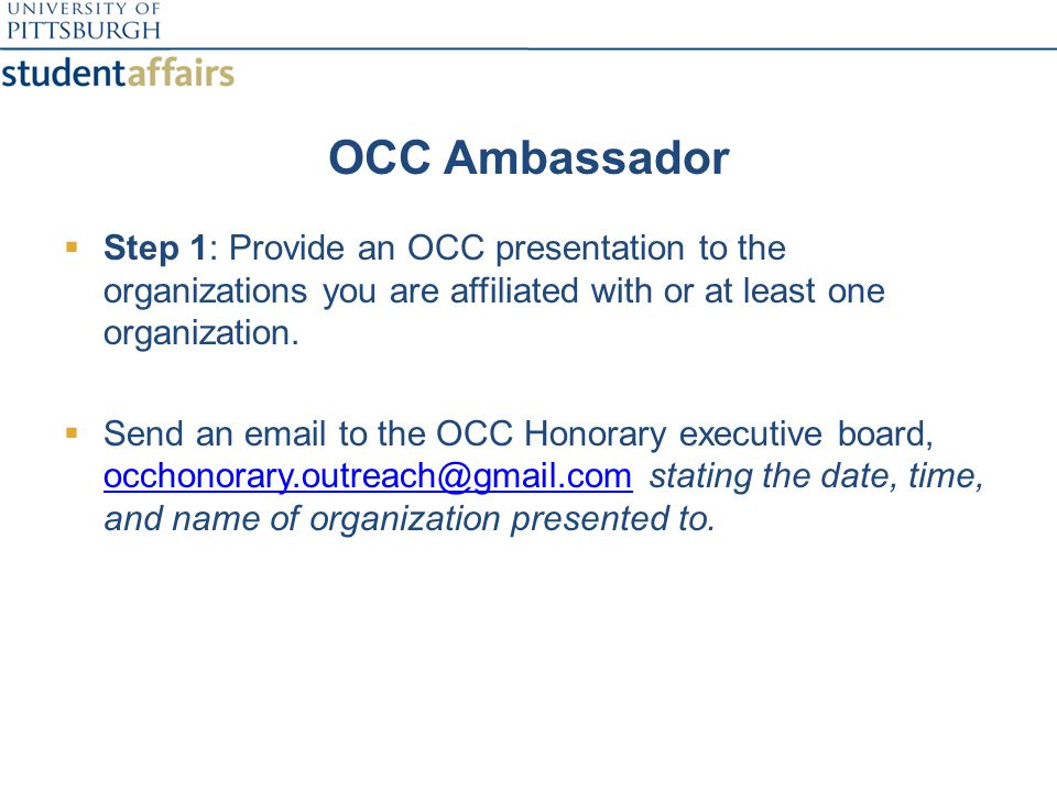 OCC Presentation  Speak to the benefits of the OCC and how to complete –help others understand the OCC.