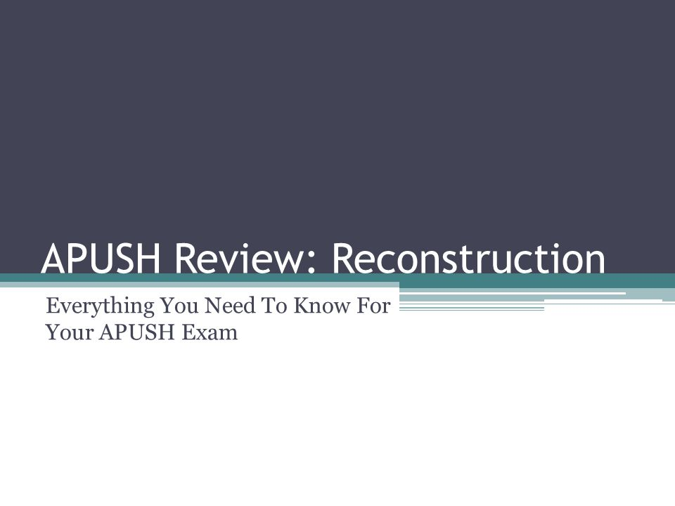 APUSH Review: Reconstruction Everything You Need To Know For Your APUSH Exam