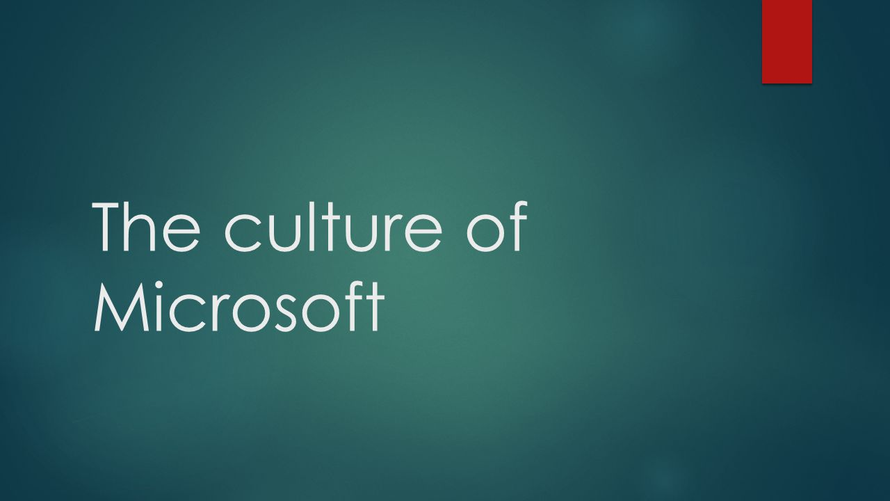 The culture of Microsoft