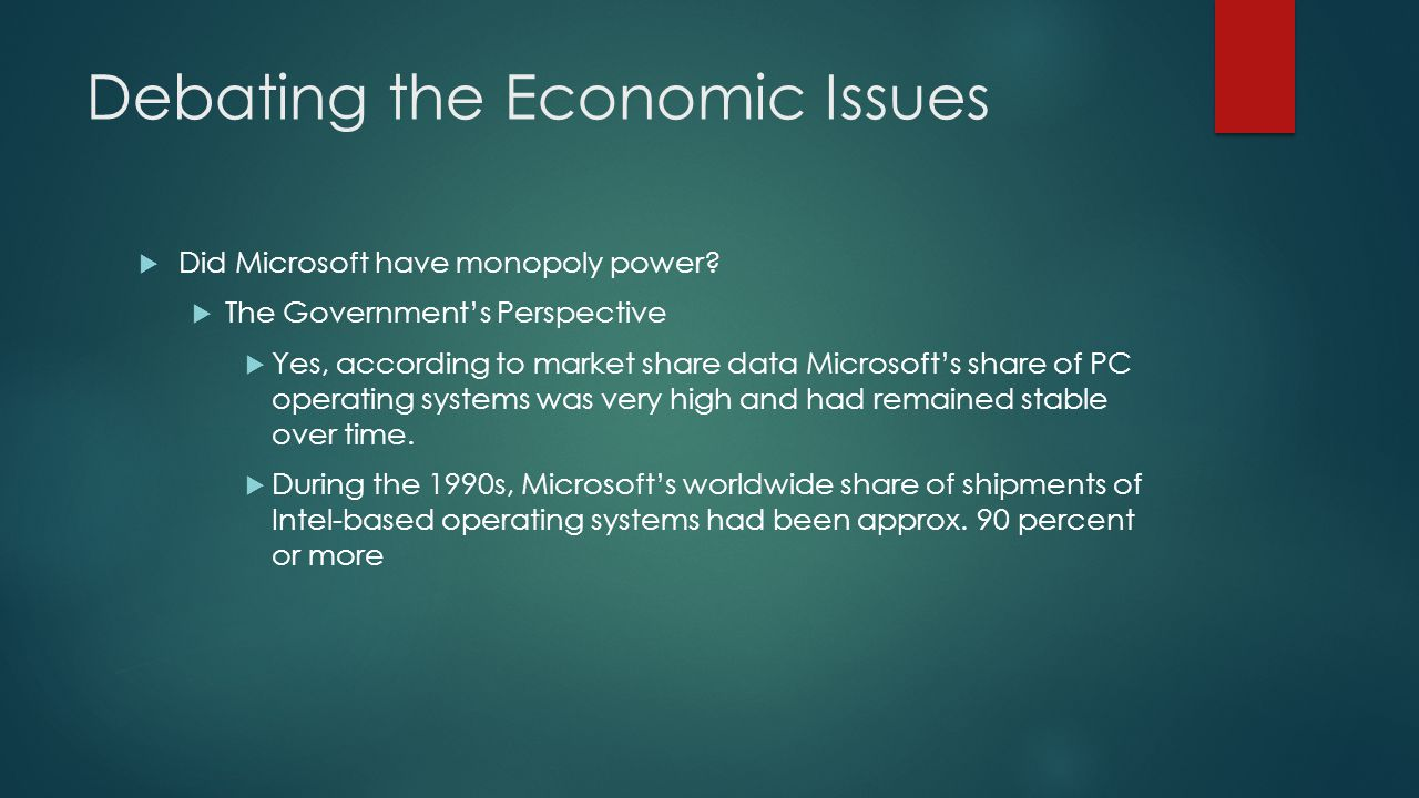 Debating the Economic Issues  Did Microsoft have monopoly power.