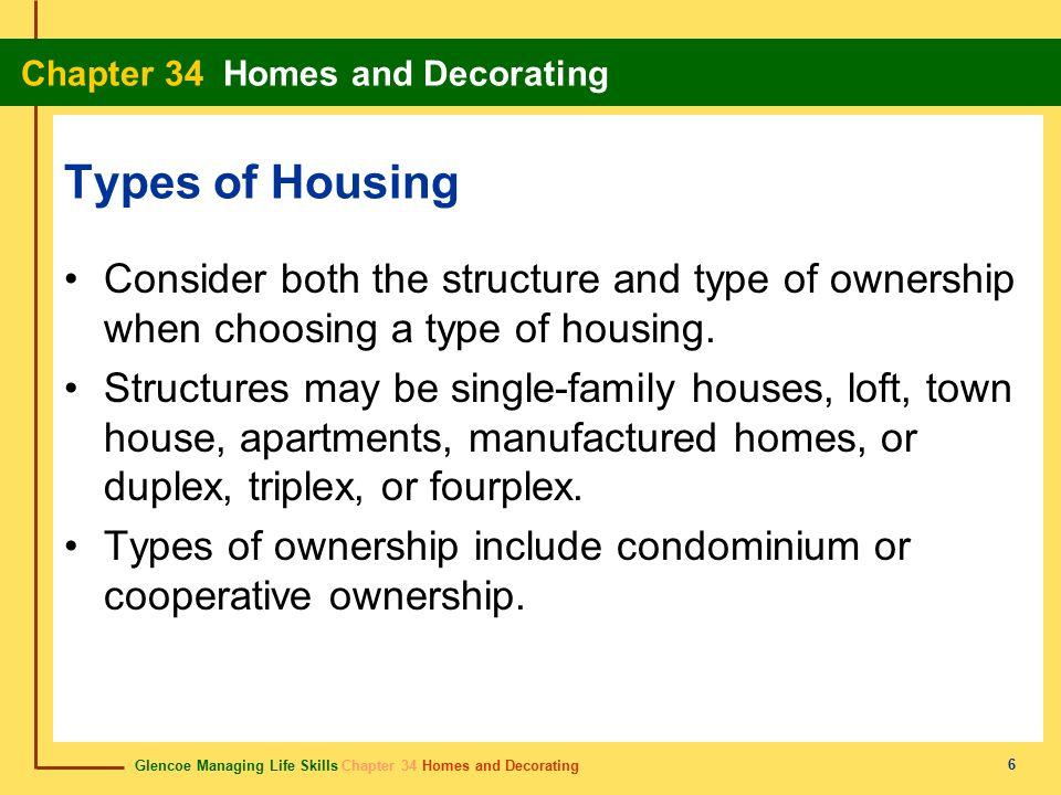 Glencoe Managing Life Skills Chapter 34 Homes and Decorating Chapter 34 Homes and Decorating 27 mortgage hipoteca A long-term home loan.Préstamo a largo plazo para comprar una casa.
