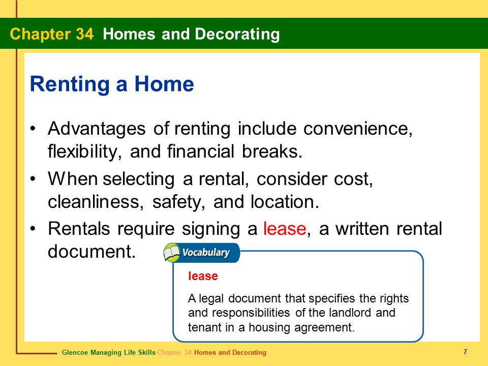 Glencoe Managing Life Skills Chapter 34 Homes and Decorating Chapter 34 Homes and Decorating 7 Renting a Home Advantages of renting include convenienc