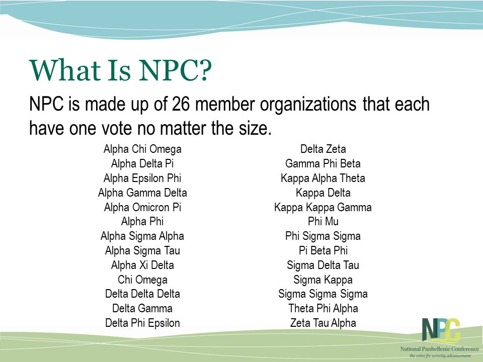 What Is NPC. NPC is made up of 26 member organizations that each have one vote no matter the size.