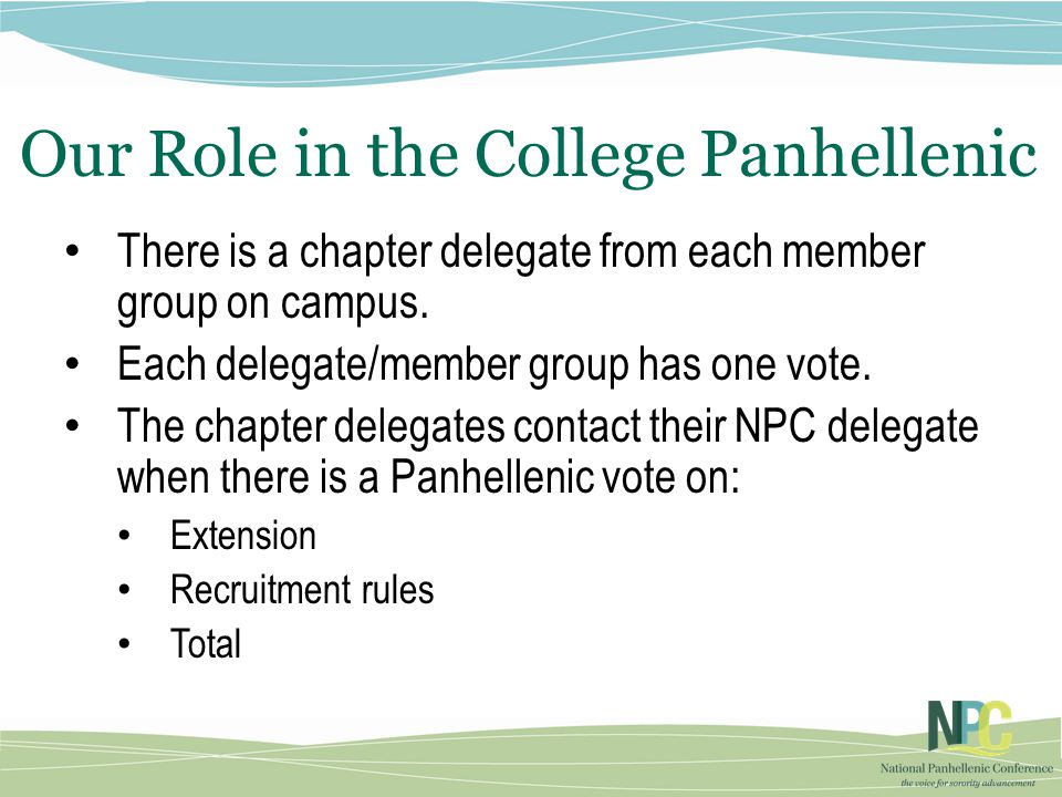 Our Role in the College Panhellenic There is a chapter delegate from each member group on campus.