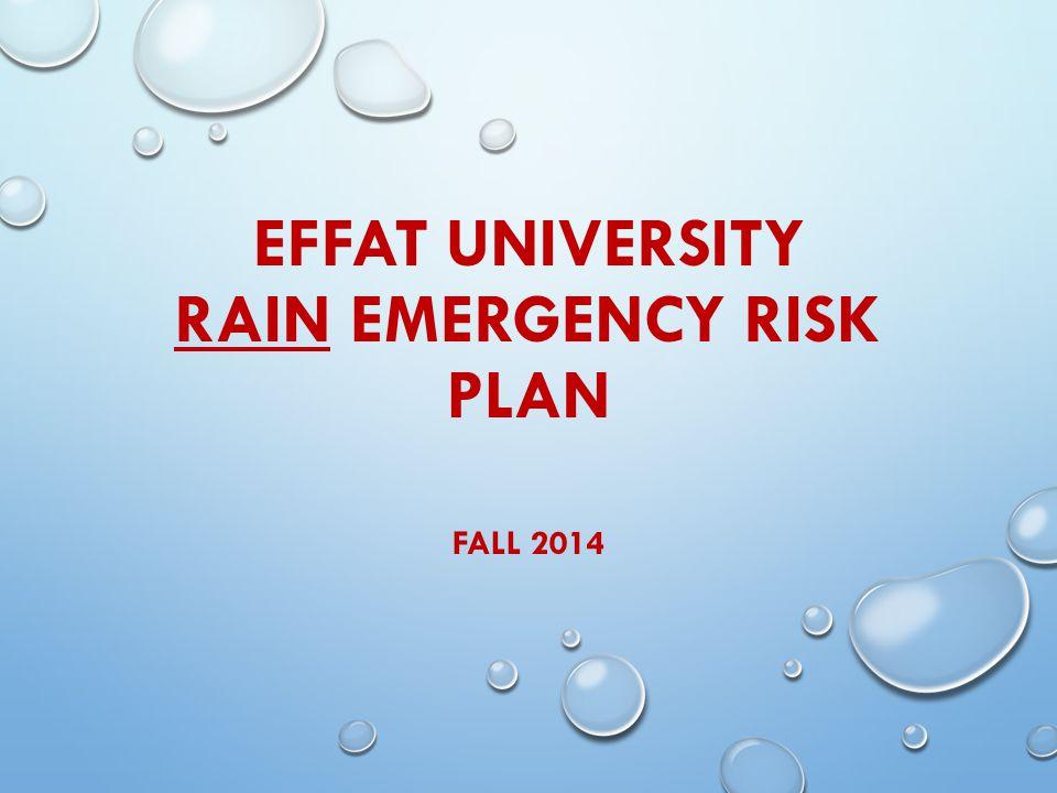 EFFAT UNIVERSITY RAIN EMERGENCY RISK PLAN FALL 2014