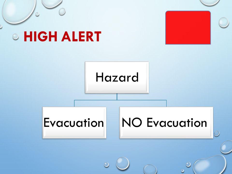 HIGH ALERT Hazard EvacuationNO Evacuation