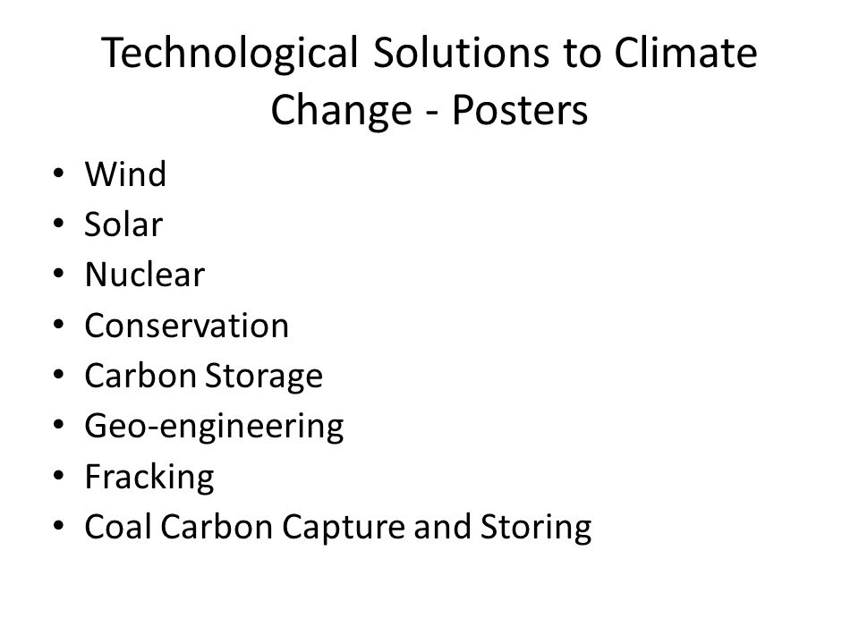 Technological Solutions to Climate Change - Posters Wind Solar Nuclear Conservation Carbon Storage Geo-engineering Fracking Coal Carbon Capture and Storing