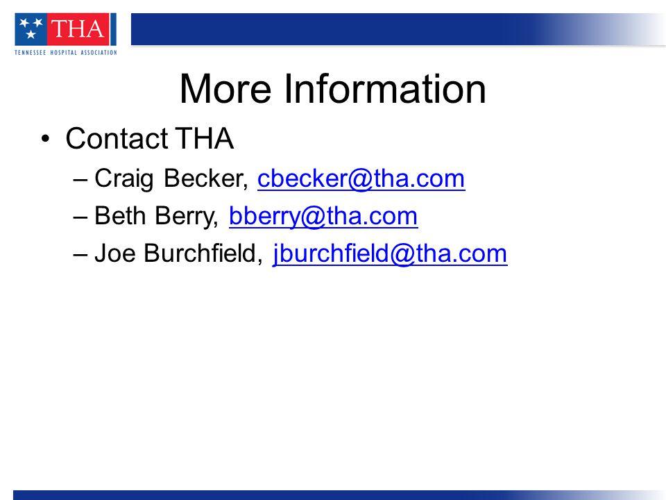 Contact THA –Craig Becker, cbecker@tha.comcbecker@tha.com –Beth Berry, bberry@tha.combberry@tha.com –Joe Burchfield, jburchfield@tha.comjburchfield@tha.com More Information
