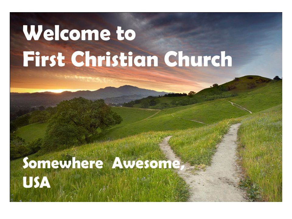 Welcome to First Christian Church Somewhere Awesome, USA