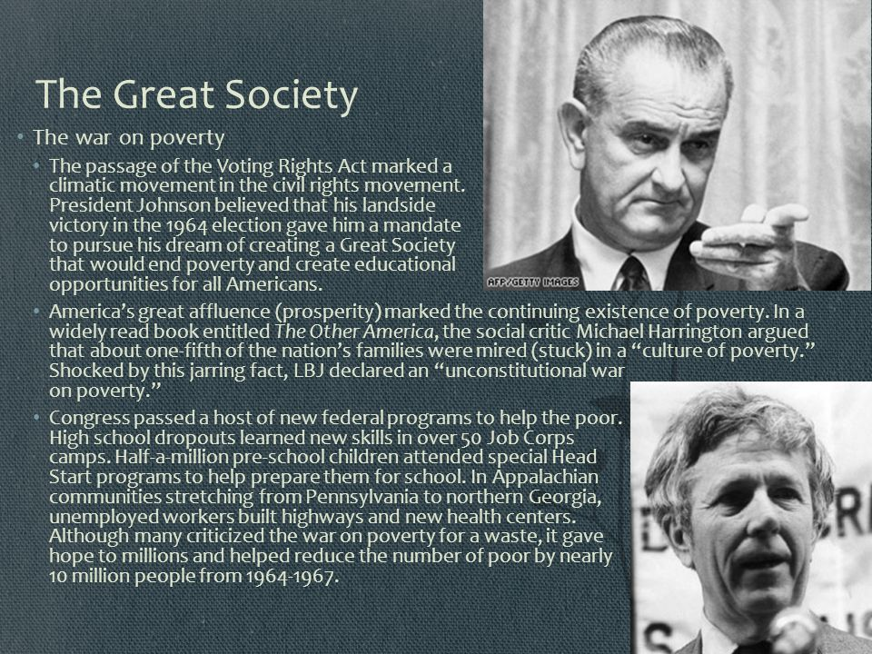 The Great Society The war on poverty The passage of the Voting Rights Act marked a climatic movement in the civil rights movement. President Johnson b