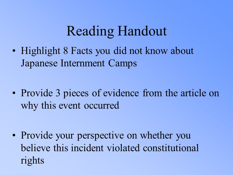 Reading Handout Highlight 8 Facts you did not know about Japanese Internment Camps Provide 3 pieces of evidence from the article on why this event occ