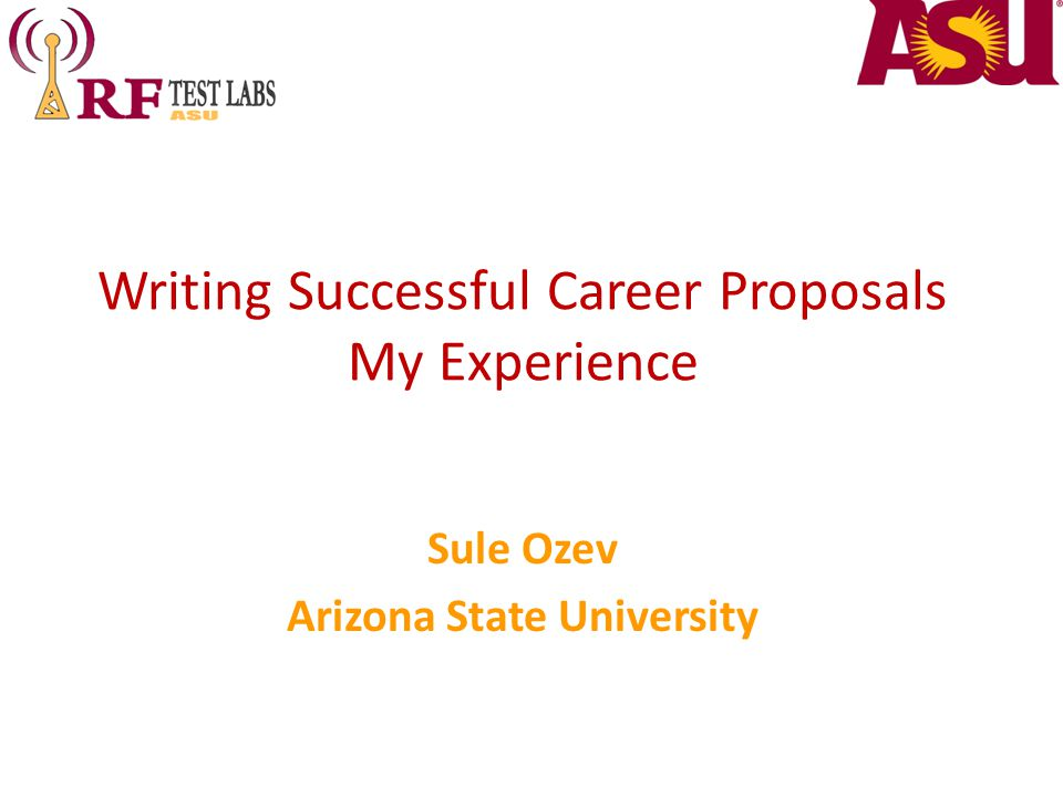 Writing Successful Career Proposals My Experience Sule Ozev Arizona State University