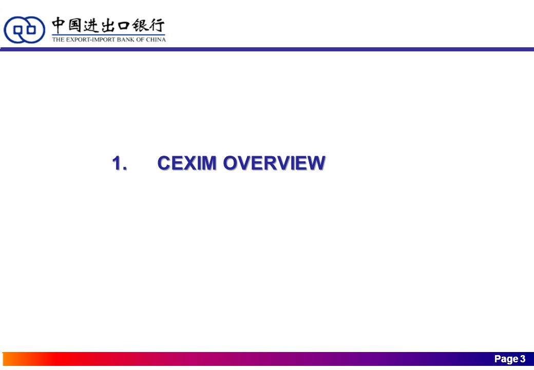 Page 3 Page 3 1. CEXIM OVERVIEW 1. CEXIM OVERVIEW
