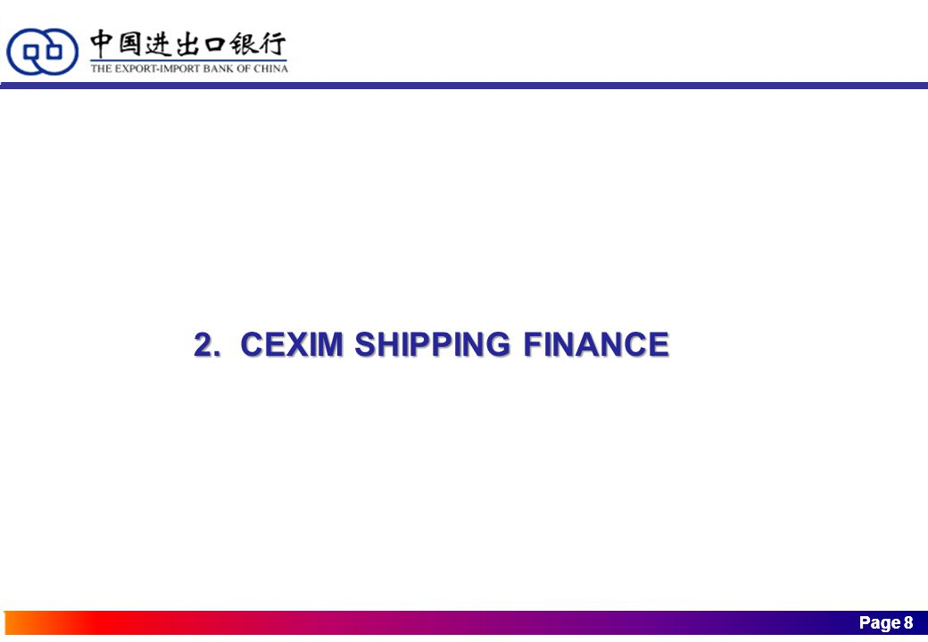 Page 8 Page 8 2. CEXIM SHIPPING FINANCE
