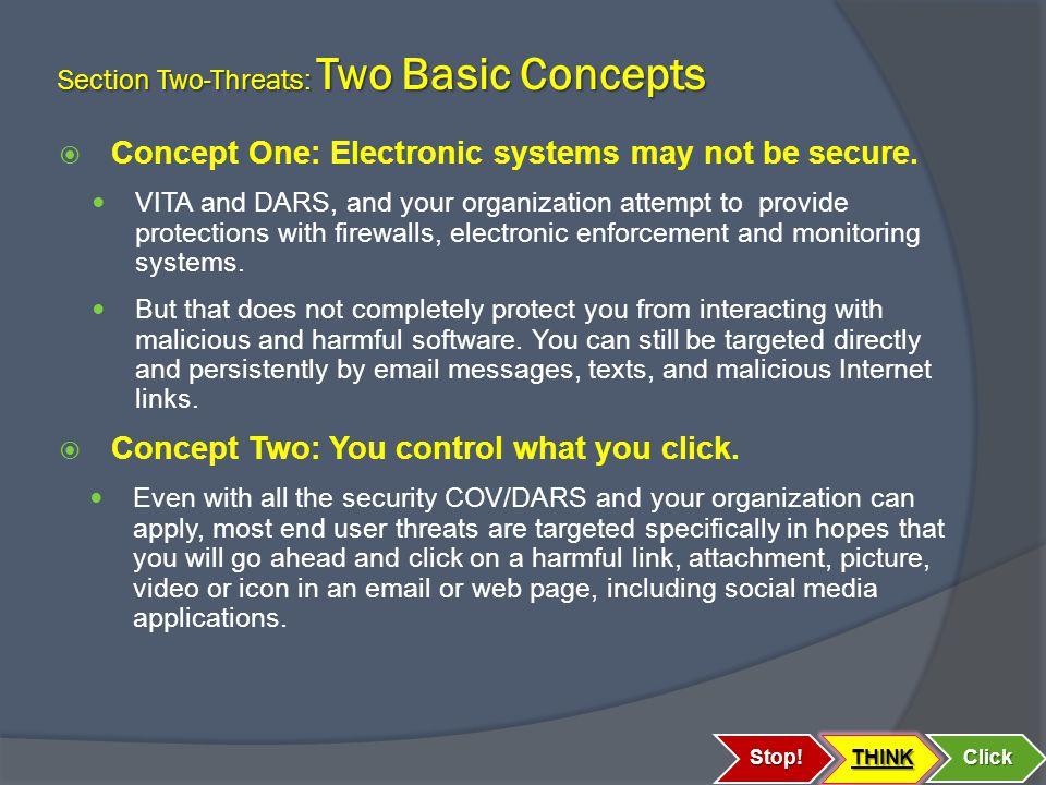 Section Two-Threats: Two Basic Concepts  Concept One: Electronic systems may not be secure.