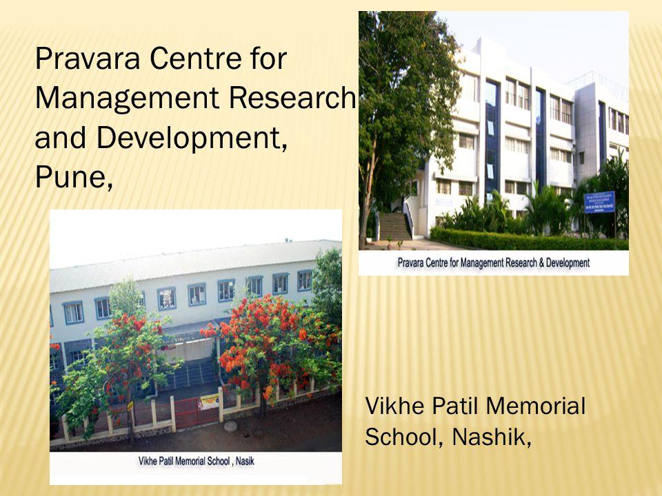 Pravara Centre for Management Research and Development, Pune, Vikhe Patil Memorial School, Nashik,