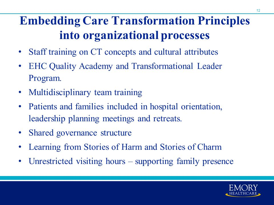 Embedding Care Transformation Principles into organizational processes Staff training on CT concepts and cultural attributes EHC Quality Academy and Transformational Leader Program.