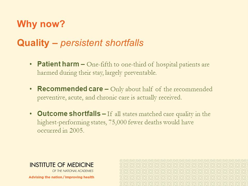 Patient harm – One-fifth to one-third of hospital patients are harmed during their stay, largely preventable.