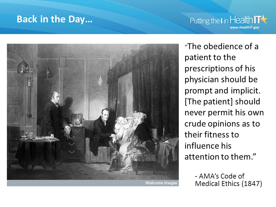 Back in the Day… The obedience of a patient to the prescriptions of his physician should be prompt and implicit.