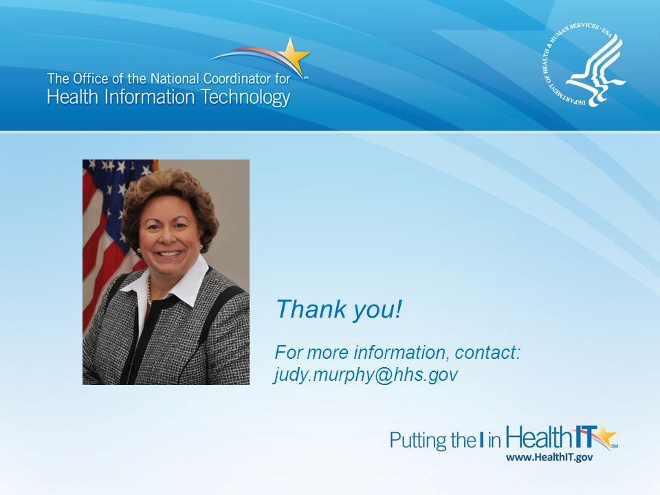 40 Thank you! For more information, contact: judy.murphy@hhs.gov