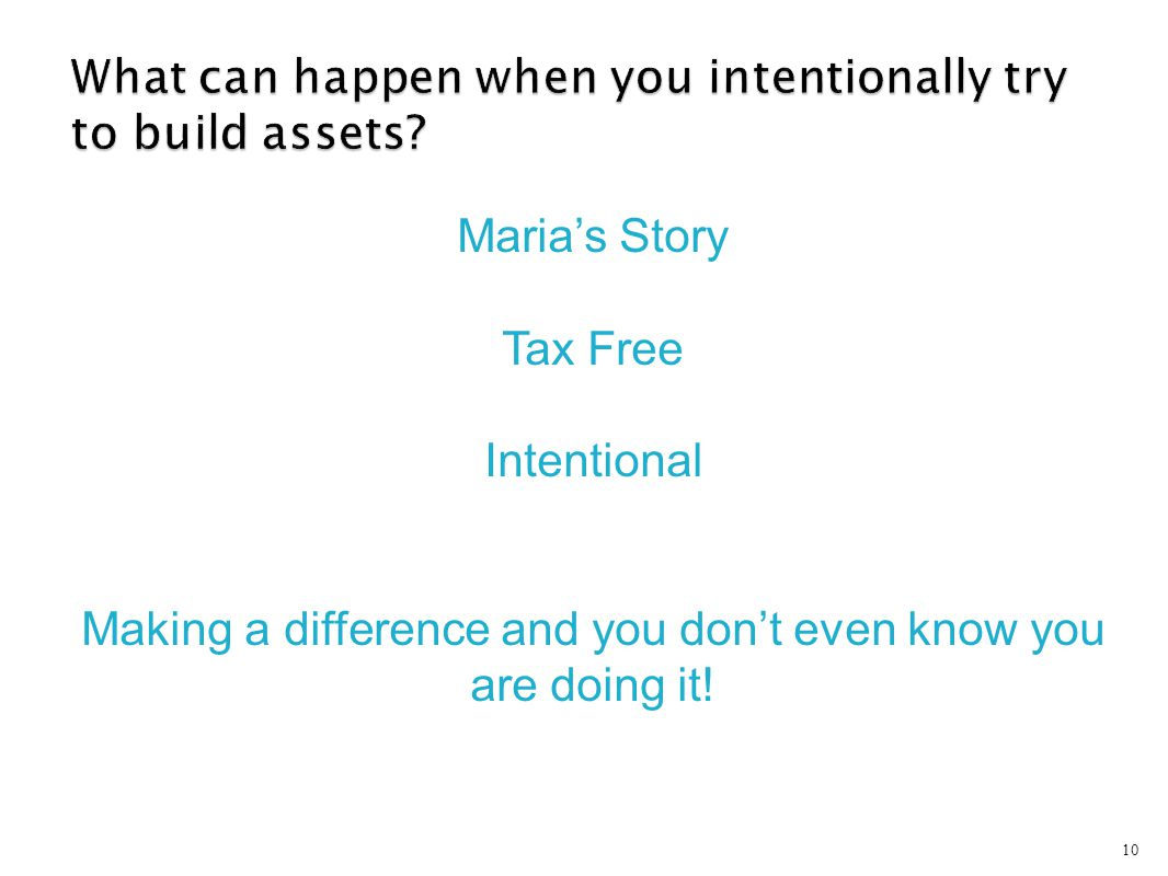 10 Maria's Story Tax Free Intentional Making a difference and you don't even know you are doing it!