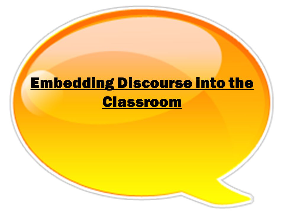 Teacher Quotes from the Group What will discourse do for your students.