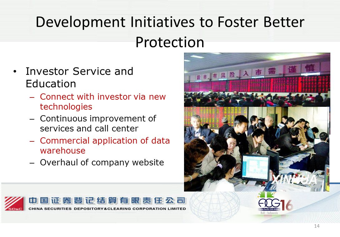14 Development Initiatives to Foster Better Protection Investor Service and Education – Connect with investor via new technologies – Continuous improvement of services and call center – Commercial application of data warehouse – Overhaul of company website 14