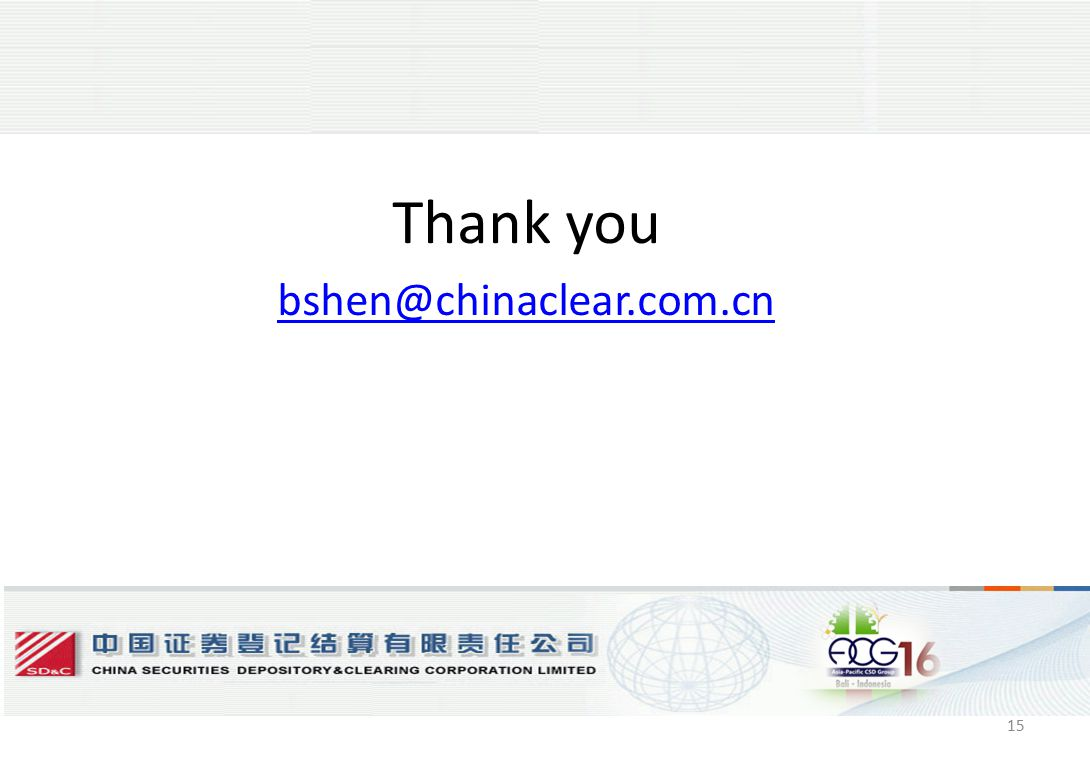 15 Thank you bshen@chinaclear.com.cn 15