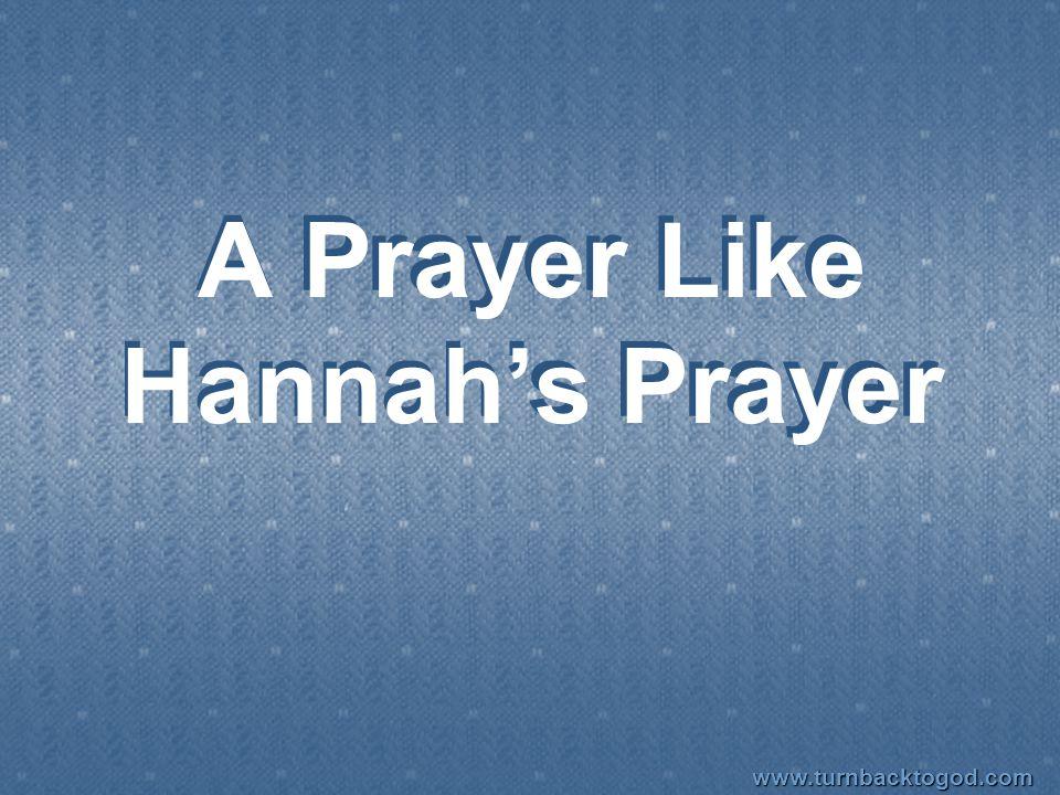 A Prayer Like Hannah's Prayer www.turnbacktogod.com
