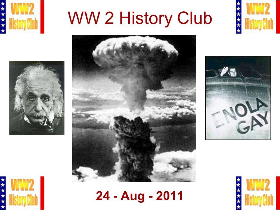 1 WW 2 History Club 24 - Aug - 2011