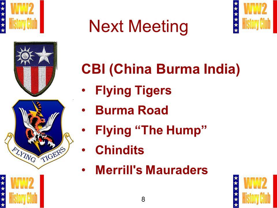 "8 Next Meeting CBI (China Burma India) Flying Tigers Burma Road Flying ""The Hump"" Chindits Merrill's Mauraders"
