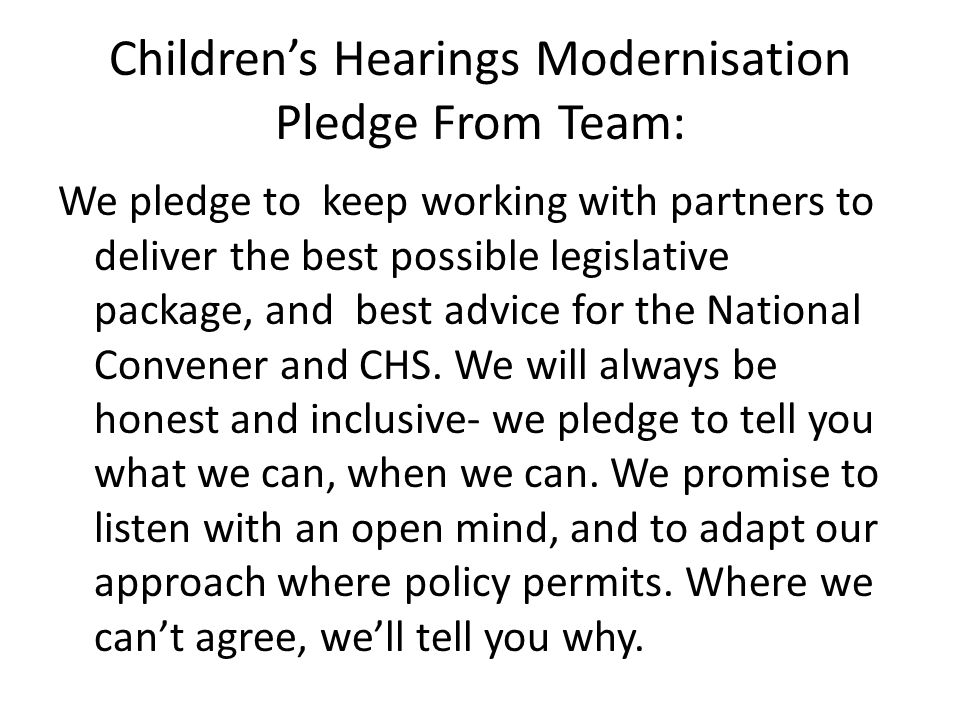 Children's Hearings Modernisation Pledge From Team: We pledge to keep working with partners to deliver the best possible legislative package, and best