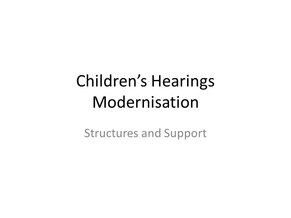 Children's Hearings Modernisation Structures and Support