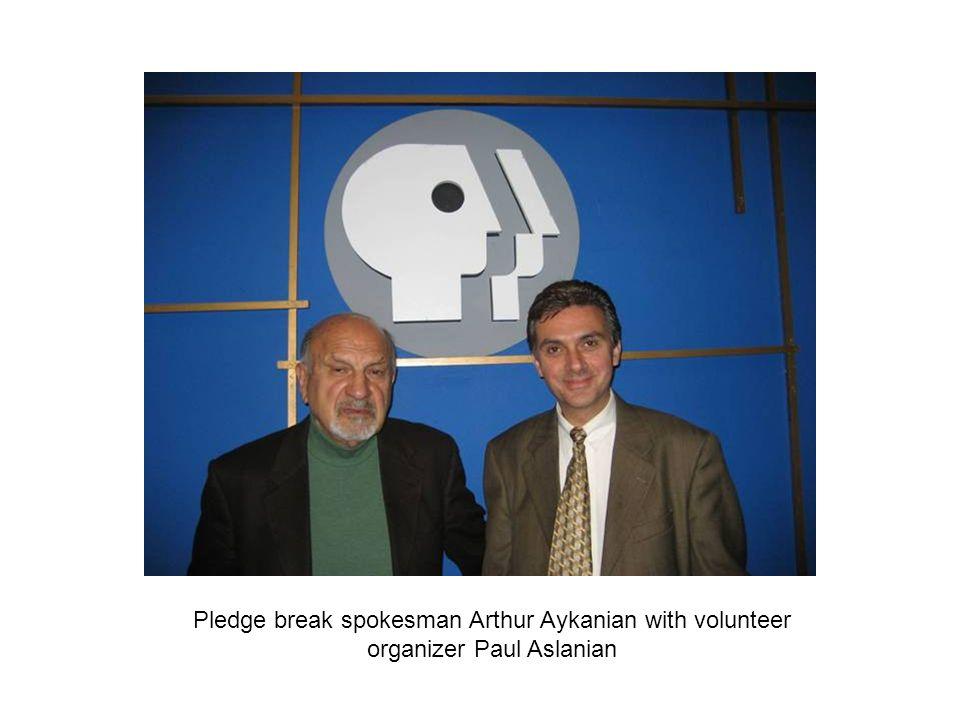 Pledge break spokesman Arthur Aykanian with volunteer organizer Paul Aslanian