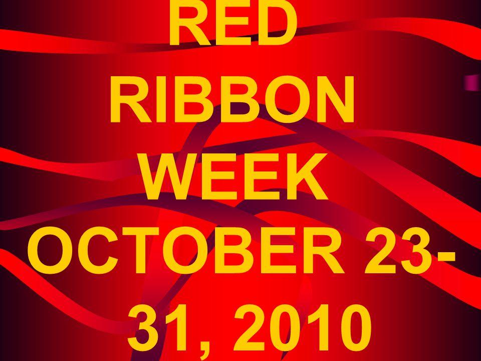 RED RIBBON WEEK OCTOBER 23- 31, 2010