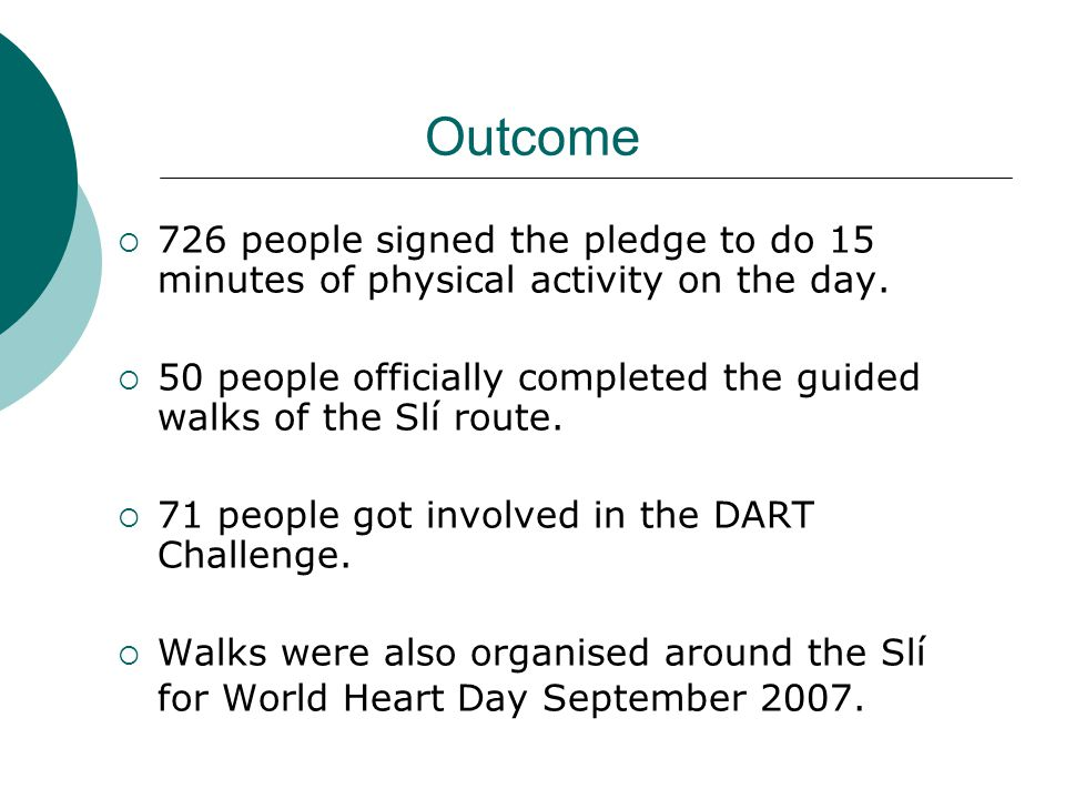 Outcome  726 people signed the pledge to do 15 minutes of physical activity on the day.